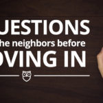 4 Questions to Ask the Neighbors Before Moving In