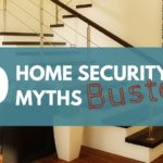 10 Home Security Myths Busted